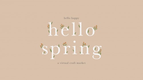 Hello Spring - A Virtual Craft Market