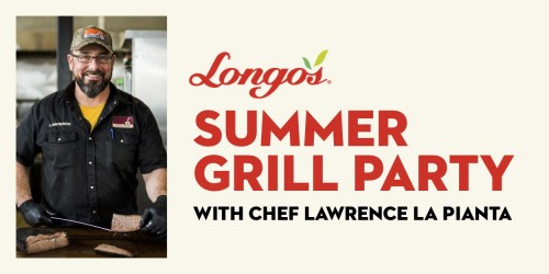 Longo's Summer Grill Party with Chef Lawrence La Pianta