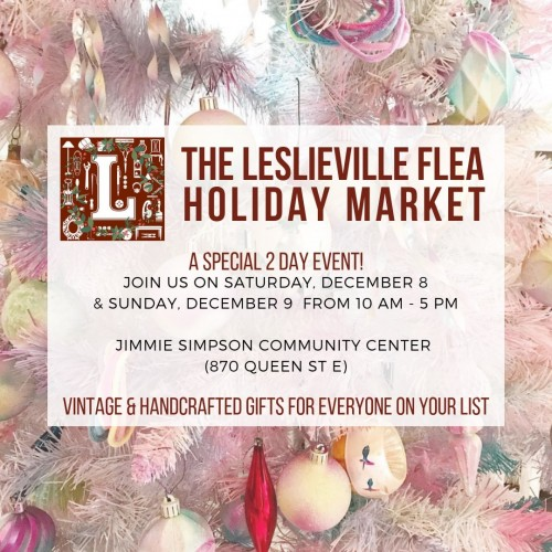 Get a jump on Holiday shopping with two Leslieville Flea Holiday Markets!
