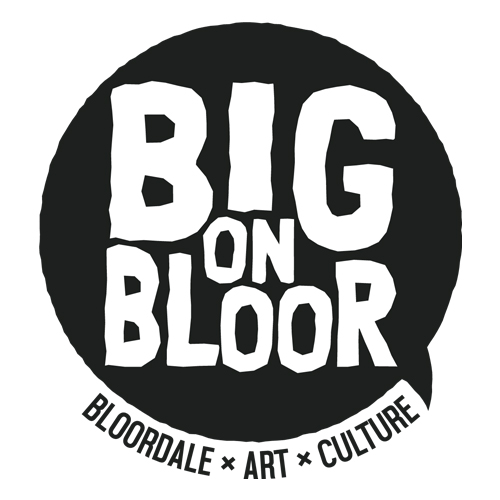 BIG on Bloor; Bloordale's Fest of Arts + Culture - July 18-24, 2020 in Toronto - Festivals, Fairs & Events in  Summer Fun Guide
