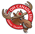 Oh Canada EH? Dinner Show in Niagara Falls - Attractions in OTTAWA REGION Summer Fun Guide