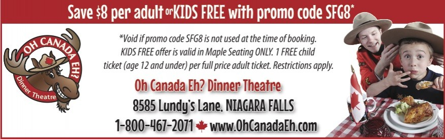 Oh Canada Eh? Coupon - Save $8 per person