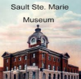 Sault Ste Marie Museum  in Sault Ste Marie - Museums, Galleries & Historical Sites in  Summer Fun Guide