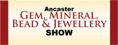 Ancaster Gem, Mineral, Bead & Jewellery Show - Sept. 28- 30, 2018 in Ancaster - Festivals, Fairs & Events in  Summer Fun Guide